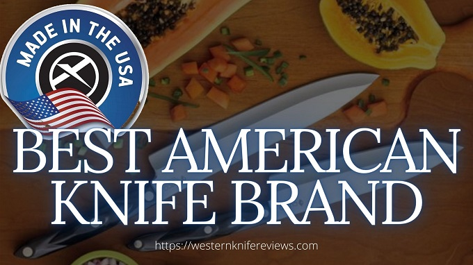 Best American Knife Brand for Kitchen
