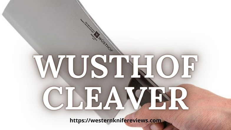 Wusthof Cleaver review