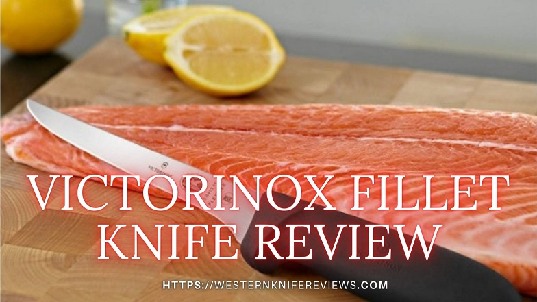 Victorinox Fillet Knife Review