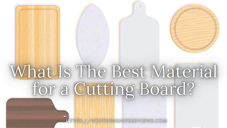 What is The Best Material for a Cutting Board