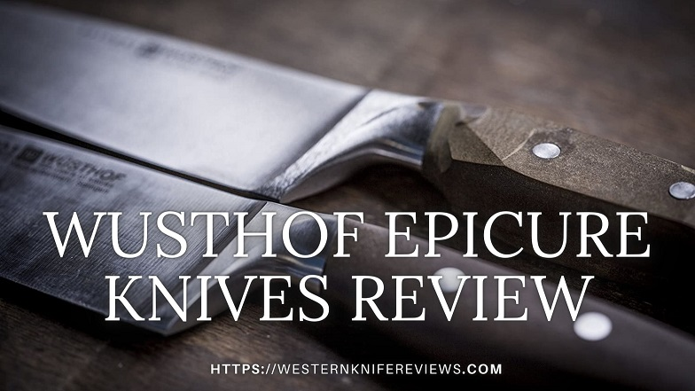 Wusthof Epicure Knives Review