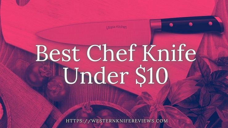 Best Chef Knife Under $10 in the world