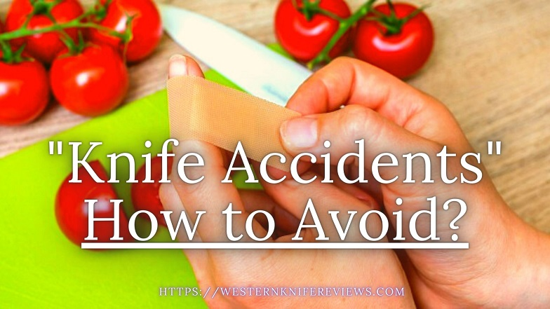 Common Knife Accidents in Kitchen how to Avoid