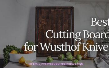 5 Best Cutting Board for Wusthof Knives [Specialized Cutting Board]