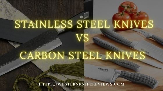 Stainless Steel Knives vs Carbon Steel Knives