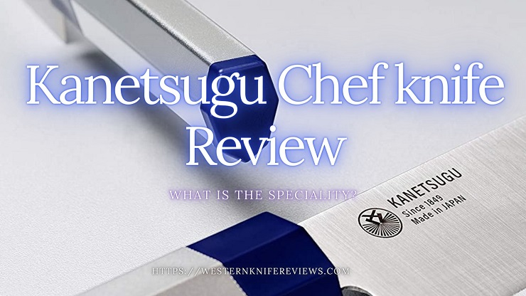 Kanetsugu Chef knife review