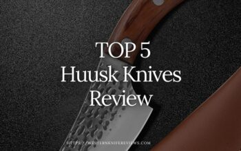 5 Best Huusk Knives Review[We Analyzed 177 Knives]