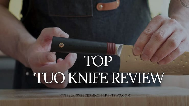 TUO KNIVES REVIEW